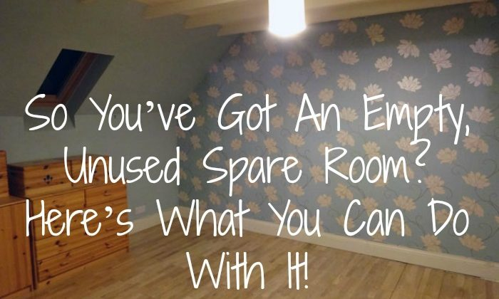 So You've Got An Empty, Unused Spare Room? Here's What You Can Do With It!