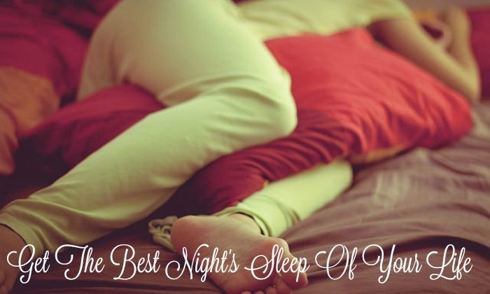 You Can Get The Best Night's Sleep Of Your Life!
