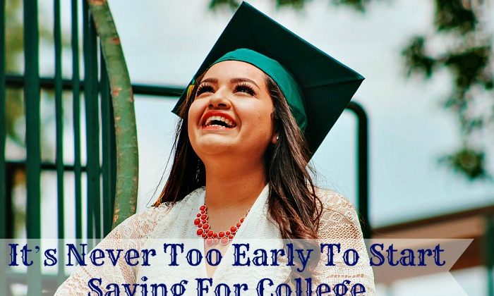 It's Never Too Early To Start Saving For College
